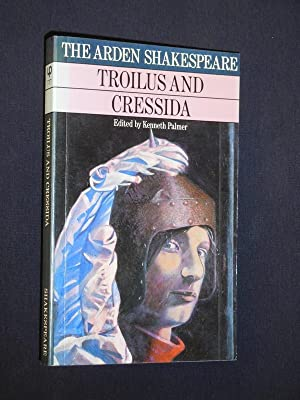 Troilus and Cressida. Edited by Kenneth Palmer: William Shakespeare