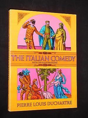 The Italian Comedy. The Improvisation Scenarios, Lives,: Pierre Louis Duchartre