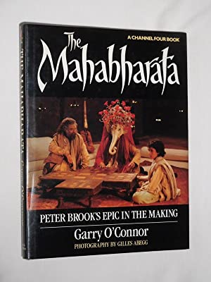 The Mahabharata. Peter Brook's Epic in the Making. Photography by Gilles Abegg (A Channel Four Book)
