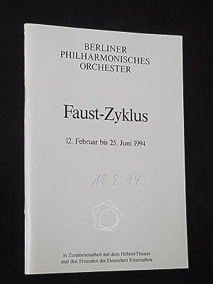 Faust-Zyklus 12. Februar bis 25. Juni 1994.: Herausgegeben vom Berliner