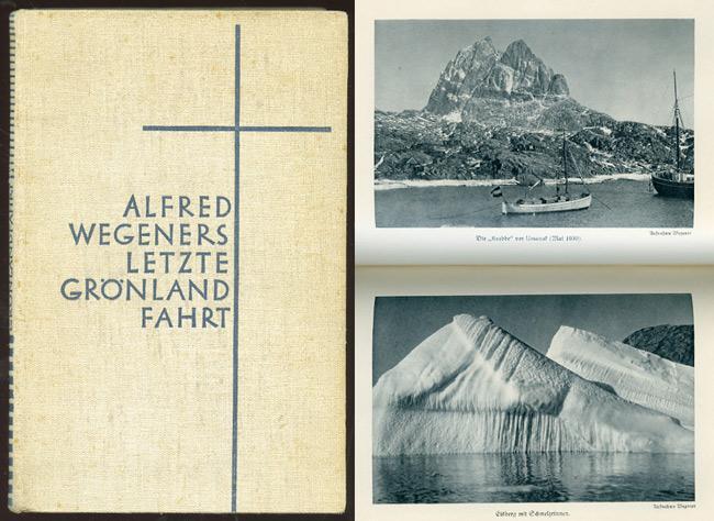 Alfred Wegeners letzte Grönlandfahrt. Die Erlebnisse der: Wegener, Else und