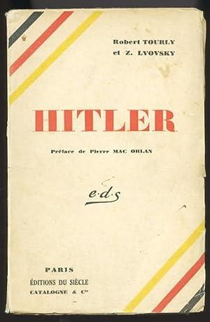 Hitler. Préface de Pierre Mac Orlan.: Tourly, Robert und
