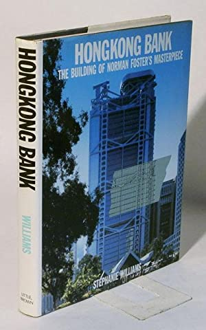 Hongkong Bank - The building of Norman Foster´s masterpiece: Williams, Stephanie
