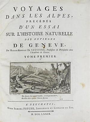 Voyages dans les Alpes, précédés d?un essai: Saussure, Horace-Benedict de.