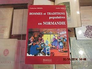 Hommes et traditions populaires en Normandie.: GRISEL Catherine.NIEL André.