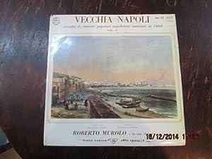 Vecchia Napoli raccolta di canzoni popolari napoletane: MUROLO Roberto