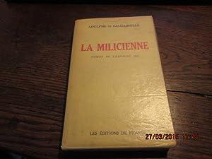 La Milicienne. Roman de l'Espagne 1937: FALGAIROLLE Adolphe De