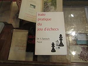 Traité pratique du jeu d'échecs: TARRASCH Dr S.