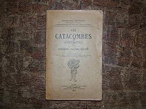 Les Catacombes afrcaines - Sousse-Hadrumète.: LEYNAUD ( Monseigneur Archevêque D'Alger )