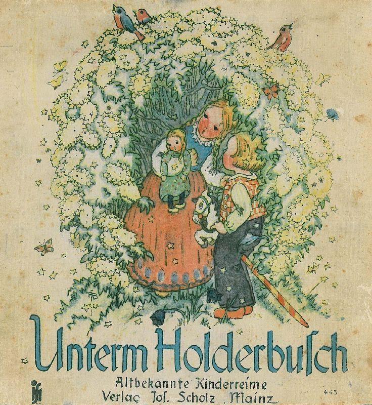 Unterm Holderbusch. Altbekannte Kinderreime mit Bildern.: Busch-Schumann, Ruthild.