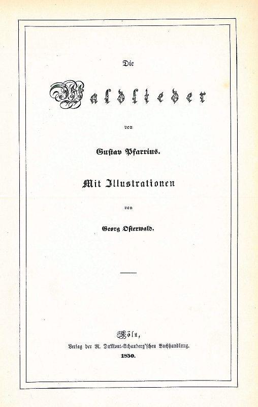 Die Waldlieder.: Pfarrius, Gustav.