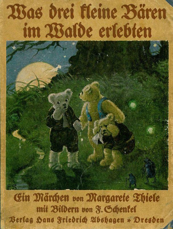 Was drei kleine Bären im Walde erlebten.: Thiele, Margarete (d.i.