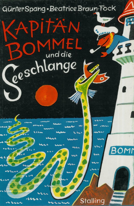 Kapitän Bommel und die Seeschlange. Günter Spang,: Braun-Fock, Beatrice.