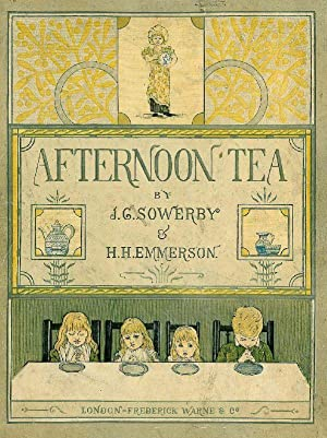 Afternoon tea. Rhymes for children.: Sowerby, J.G. und