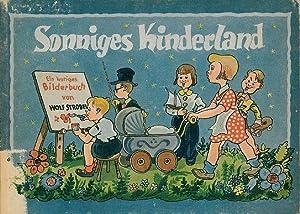 Sonniges Kinderland. Ein lustiges Bilderbuch.: Strobel, Wolf.