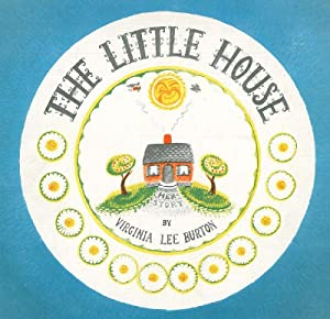 The Little House. Story and Pictures.: Lee Burton, Virginia.