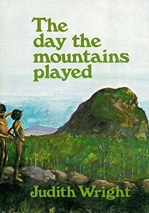 The day the mountains played. Judith Wright.: Braben, Patricia.