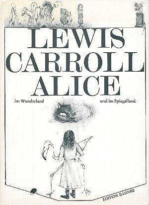Alice im Wunderland und im Spiegelland. Übersetzung: Carroll, Lewis (d.i.
