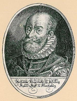 """KHEVENHÜLLER, Bartholomaeus, Reichsgraf von Frankenburg (1539 - 1613). """"Bartholome ..."""