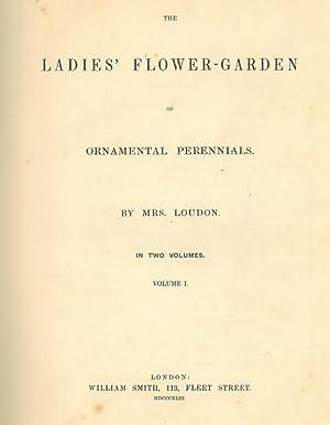 The Ladies Flower-Garden of Ornamental Perennials.: Loudon, Jane.