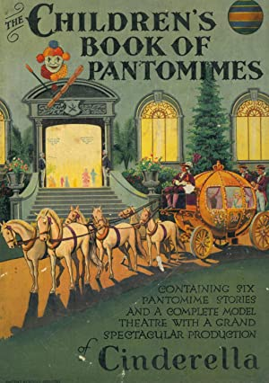 Stories of Famous Pantomimes including a Stage Version of Cinderella an a Model Theatre complete ...