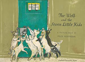 The Wolf and the Seven Little Kids. With Pictures by Felix Hoffmann.