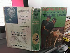 The Mystery Of The Blue Train. SIGNED: Agatha Christie. SIGNED