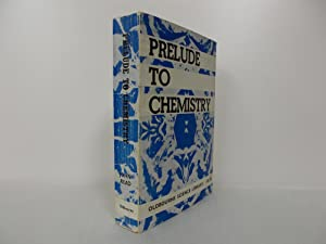 Prelude to Chemistry: An Outline of Alchemy.: Read, John,