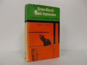 Green March, Black September. The Story of: Cooley, John K.,