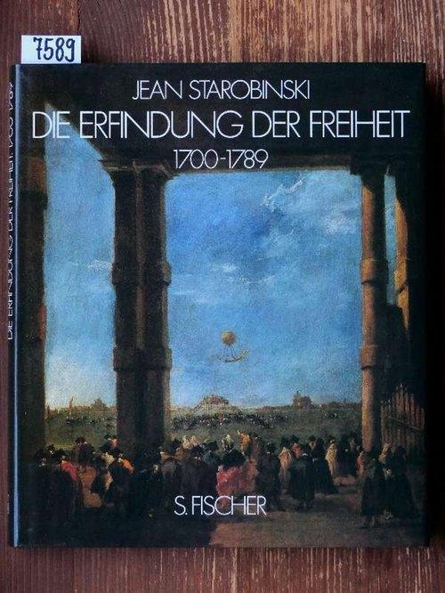 Die Erfindung der Freiheit 1700-1789 (L'invention de la liberté, dt.). Aus d. Franz. von Hans Staub.