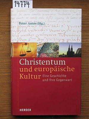 Christentum und europäische Kultur. Eine Geschichte und: Antes, Peter (Hrsg.)