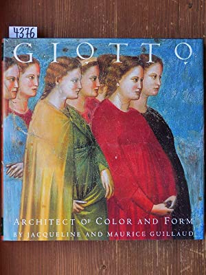 Giotto. Architect of colour and form. The: Guillaud, Jacqueline and