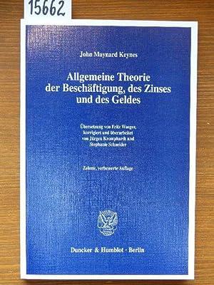 Allgemeine Theorie der Beschäftigung, des Zinses und: Keynes, John Maynard