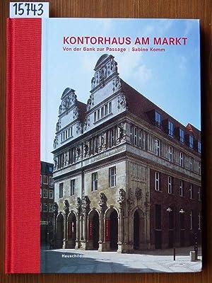 Kontorhaus am Markt. Von der Bank zur: Komm, Sabine