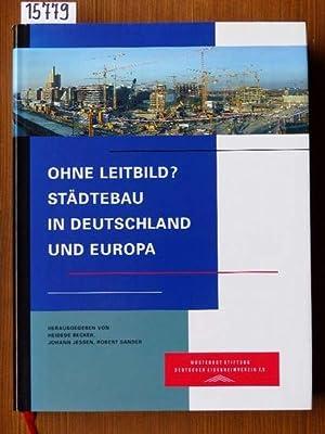 Ohne Leitbild? - Städtebau in Deutschland und
