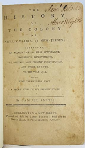 History of the Colony of Nova-Caesaria, or New-Jersey .: SMITH, SAMUEL