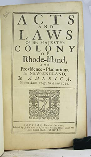 Acts and Laws of His Majesty's Colony of Rhode-Island, and Providence: RHODE ISLAND.