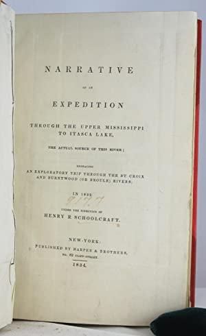 Narrative of an Expedition through the Upper Mississippi to Itasca Lak: SCHOOLCRAFT, HENRY R.