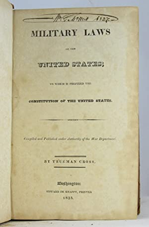 Military Laws of the United States; to which is Prefixed the Constitu: UNITED STATES. WAR DEPT.