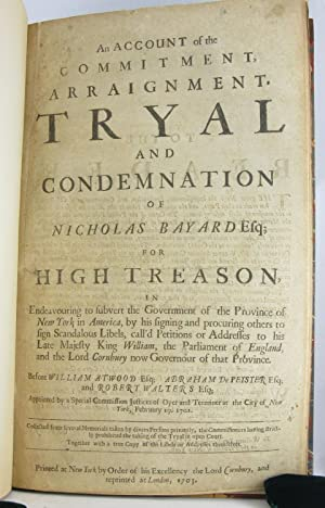 Account of the Commitment, Arraignment, Tryal and Condemnation of: BAYARD, NICHOLAS).