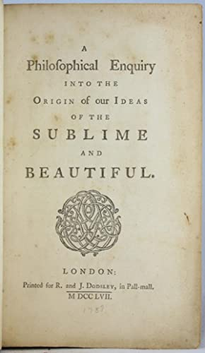 Philosophical Enquiry into the Origin of our Ideas of the Sublime an: BURKE, EDMUND