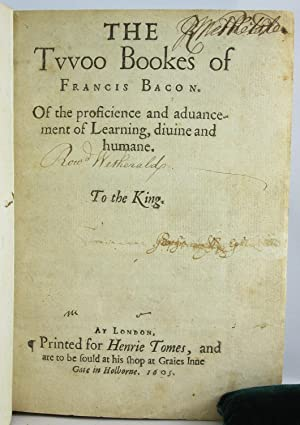 Twoo Bookes of Francis Bacon. Of the Proficience and Advancement: BACON, FRANCIS