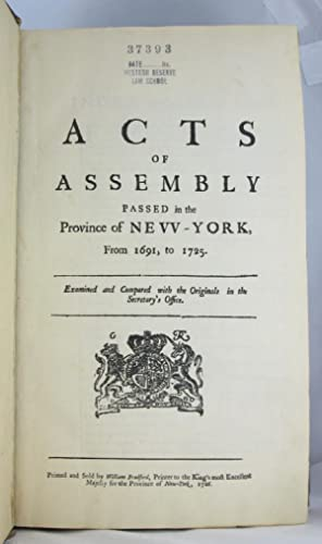 Acts of Assembly Passed in the Province of New-York, from 1691, to 172: NEW YORK. LAWS