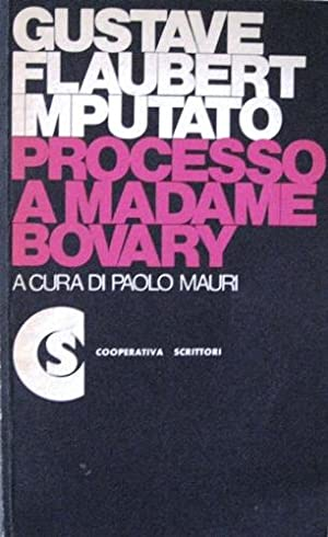 Processo a Madame Bovary.: Flaubert, Gustave