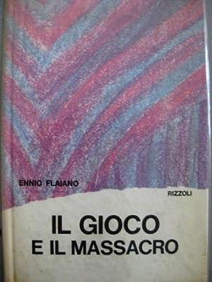 Il gioco e il massacro.: Flaiano Ennio