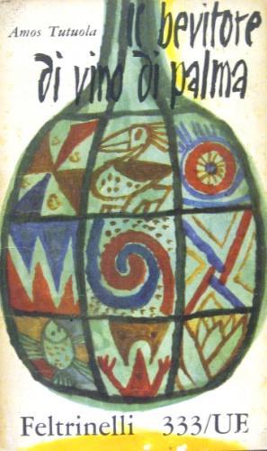 Il bevitore di vino di palma.: Tutuola, Amos