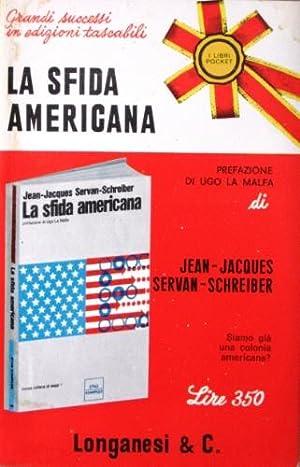 La sfida americana.: Servan-Schreiber, Jean-Jacques