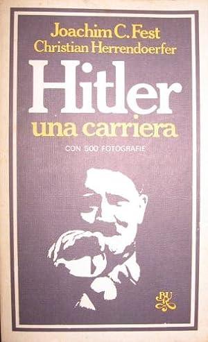 Hitler una carriera.: Fest, Joachim C.