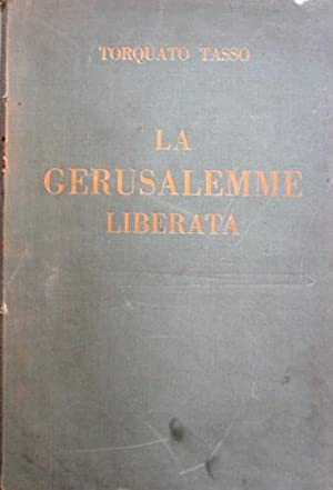 La Gerusalemme liberata.: Tasso, Torquato