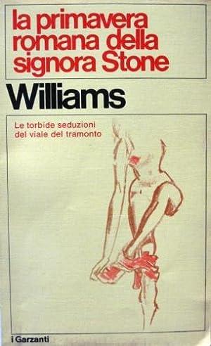 La primavera romana della signora Stone.: Williams, Tennessee